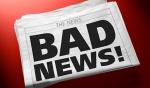 Bad News…..
